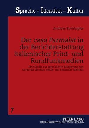 Der «caso Parmalat» in der Berichterstattung italienischer Print- und Rundfunkmedien