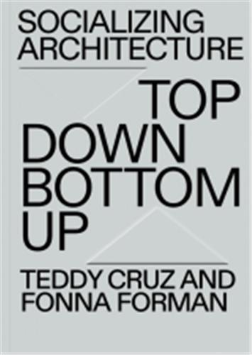 Top down / bottom up ; the political and architectural practice of estudio
