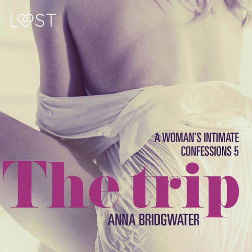 The Trip - A Woman s Intimate Confessions 5