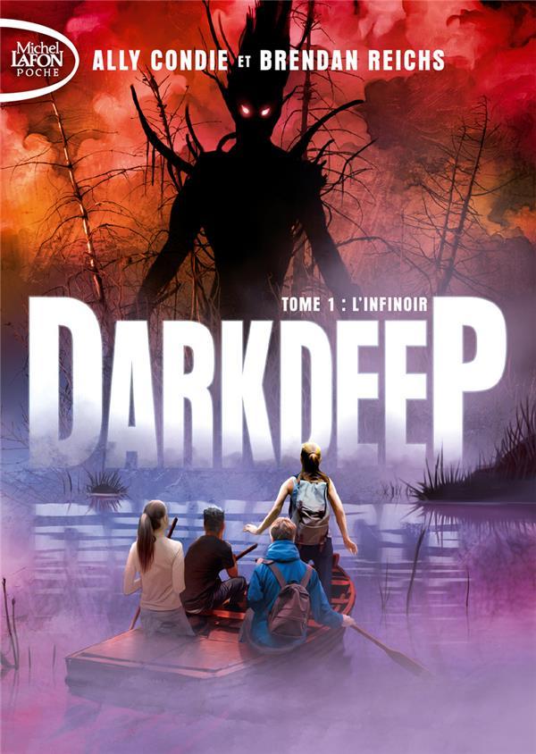 Darkdeep T.1 ; l'infinoir