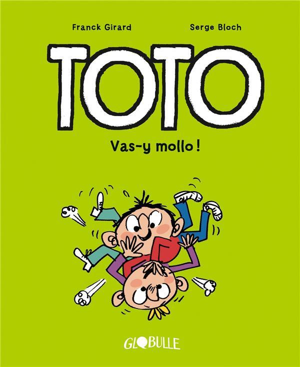 Toto  T.6 ; vas-y mollo !