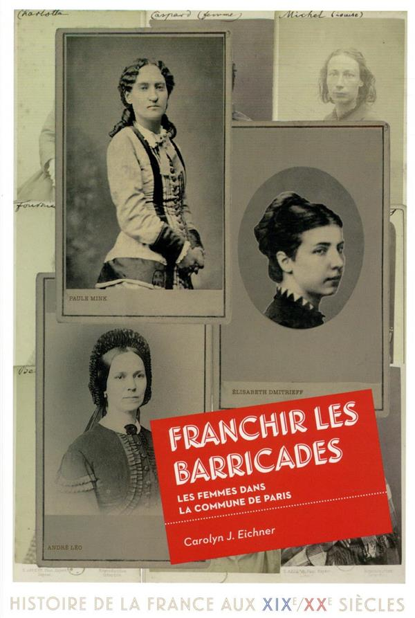 Franchir les barricades ; les femmes dans la commune de Paris