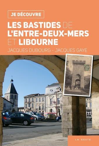 JE DECOUVRE LES BASTIDES DE L'ENTRE-DEUX-MERS ET LIBOURNE