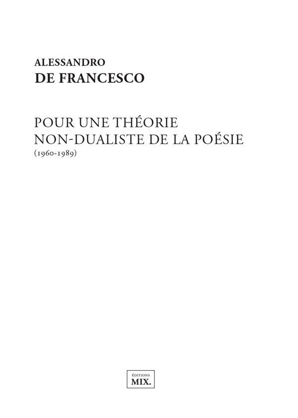 Pour une théorie non dualiste de la poésie (1960-1989)