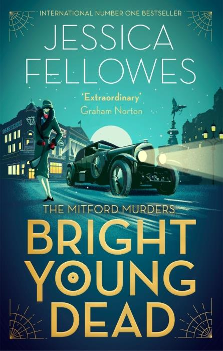 BRIGHT YOUNG DEAD - THE MITFORD MURDERS