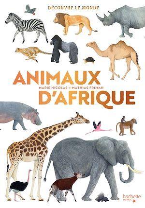 découvre le monde ; animaux d'Afrique