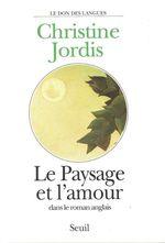 Vente EBooks : Le Paysage et l'Amour dans le roman anglais  - Christine Jordis