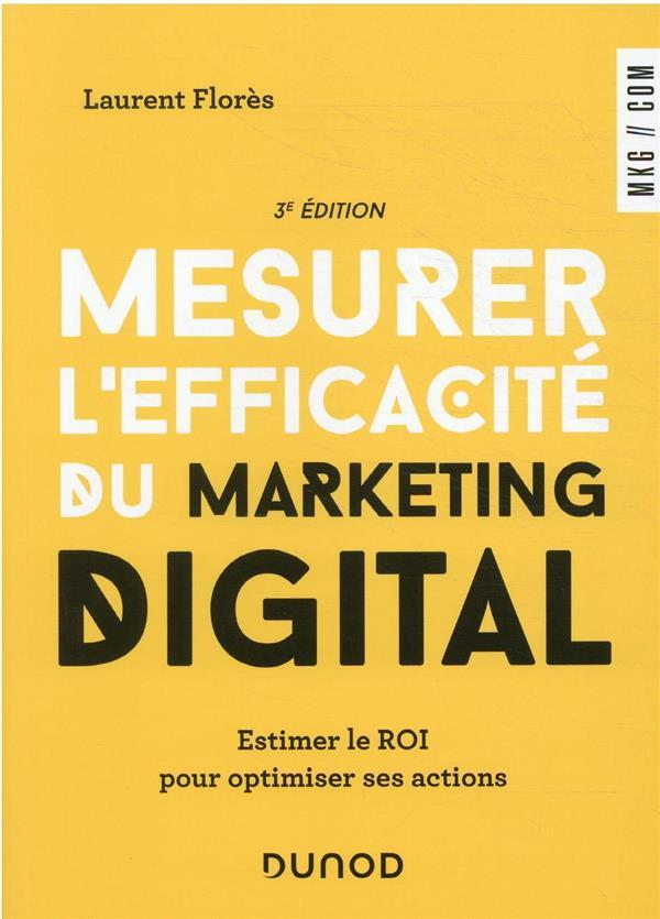 Mesurer l'efficacité du marketing digital : estimer le ROI pour optimiser ses actions (3e édition)