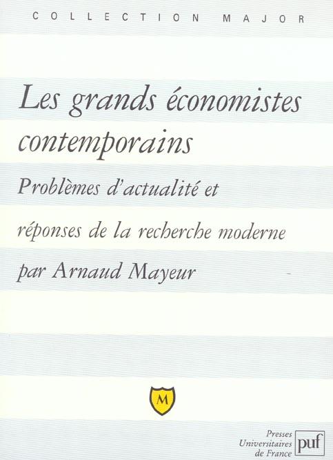 Les Grands Economistes Contemporains ; Problemes D'Actualite Et Reponses De La Recherche Morale
