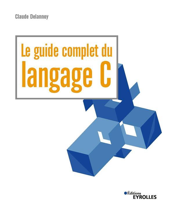 Le guide complet du langage C