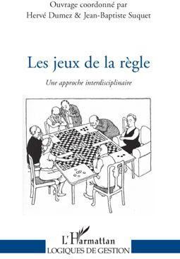 les jeux de la règle ; une approche interdisciplinaire