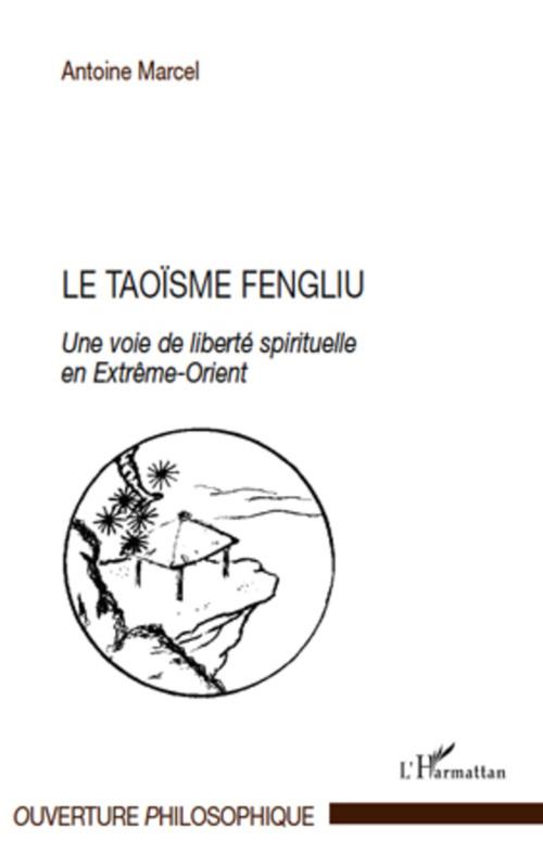 Le taoïsme fengliu ; une voie de liberté spirituelle en Extrême-Orient