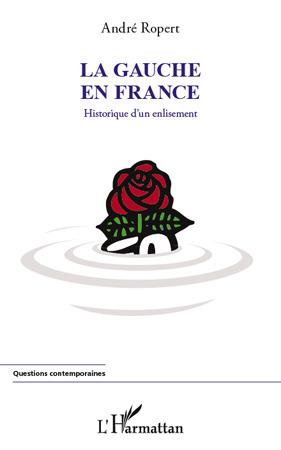La gauche en France  - Andre Ropert