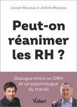 Peut-on réanimer les RH ?  - Jerome Musseau - Joseph Musseau - Julien Descours