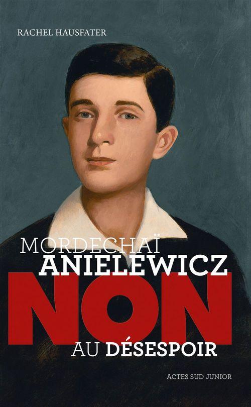 Mordechaï Anielewicz : « non au désespoir »
