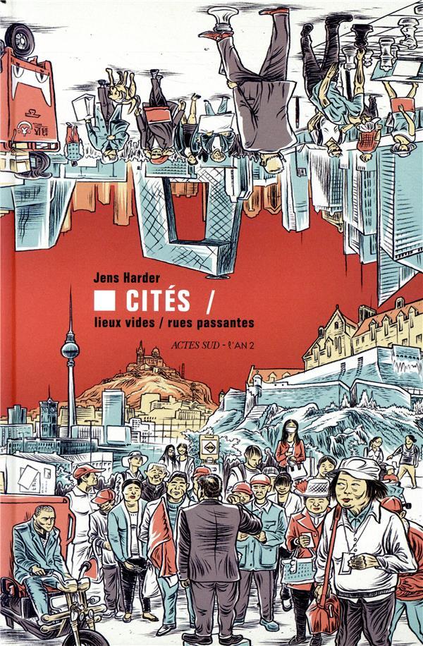 Cités ; lieux vides, rues passantes