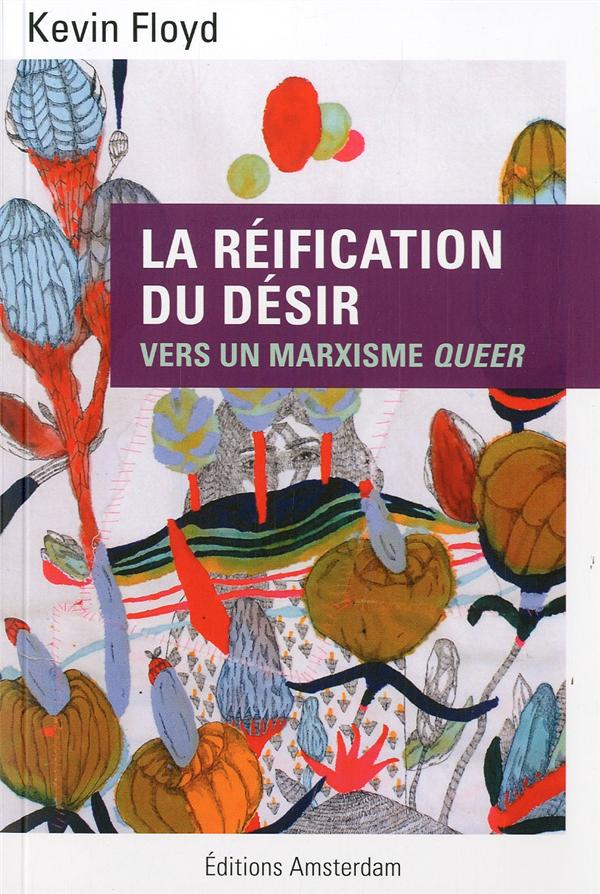 La réification du désir ; pour un marxiste queer
