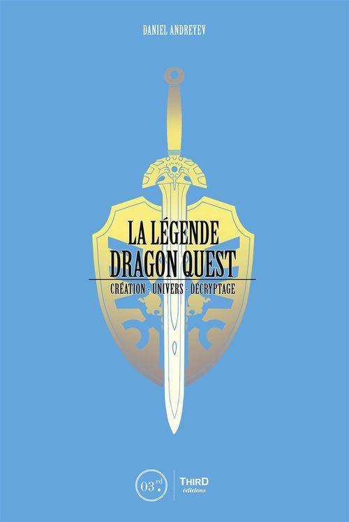 La légende Dragon Quest ; création, univers, décriptage