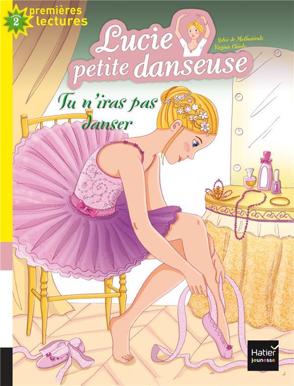 Lucie petite danseuse T.2 ; tu n'iras pas danser