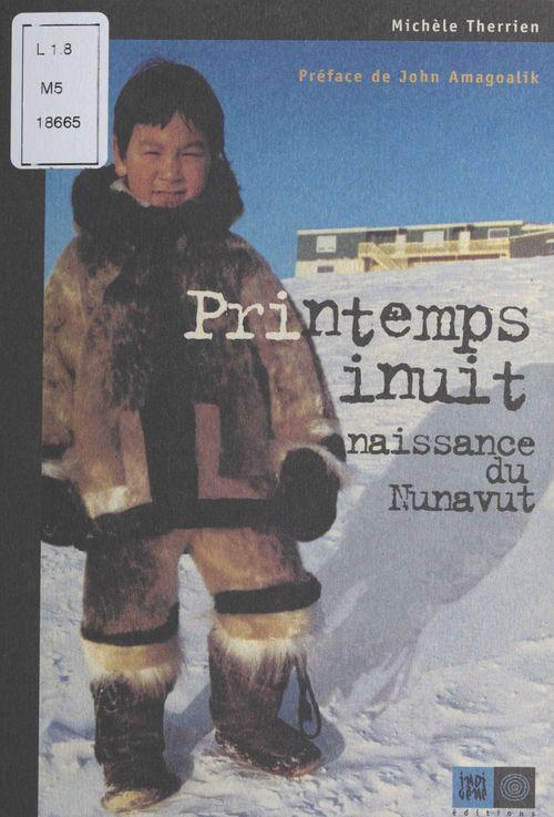 Printemps inuit, naissance du nunavut