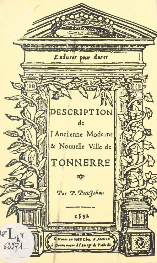 Description de l'ancienne, moderne et nouvelle ville de Tonnerre  - Pierre Petitjehan