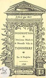 Description de l'ancienne, moderne et nouvelle ville de Tonnerre