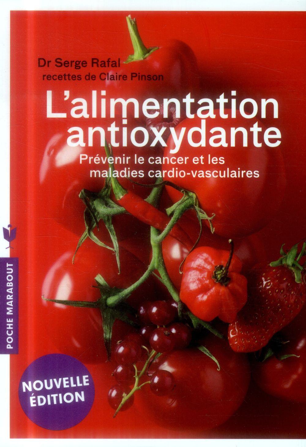 L'alimentation antioxydante ; prévenir le cancer et les maladies cardio-vasculaires