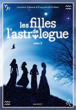 Vente EBooks : Les filles de l'astrologue - tome 2  - Laurence Schaack - Françoise de GUIBERT