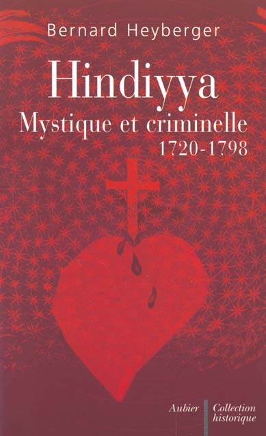 Hindiyya - mystique et criminelle, 1720-1798