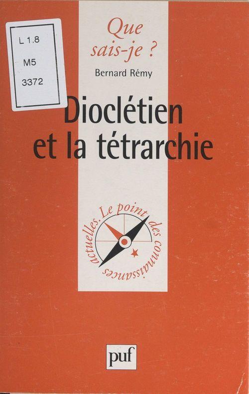 Dioclétien et la tétrarchie  - Bernard Remy