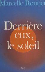 Vente EBooks : Derrière eux, le soleil  - Marcelle Routier