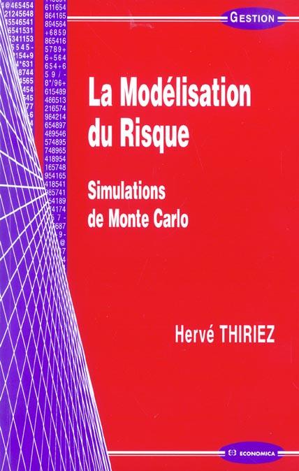 La Modelisation Du Risque ; Simulations De Monte Carlo