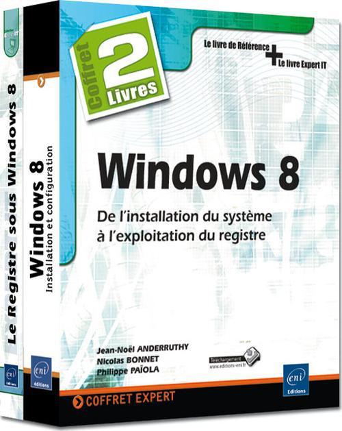 Windows 8 ; de l'installation du système à l'exploitation du registre ; coffret