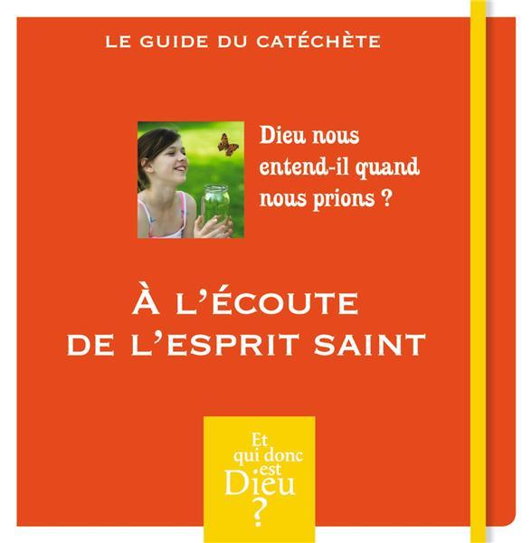 Module A9 ; à l'écoute de l'esprit saint ; Dieu nous entend-il quand nous prions ?