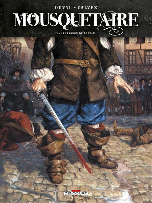 Mousquetaire T.1 ; Alexandre de Bastan