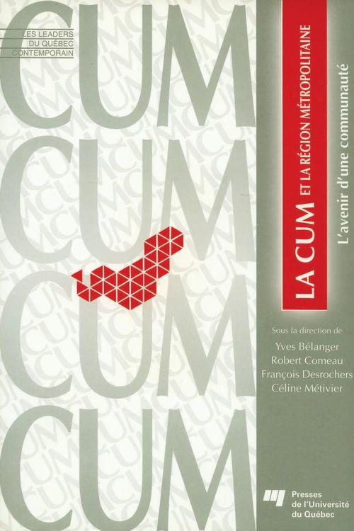 CUM et la région métropolitaine ; l'avenir d'une communauté