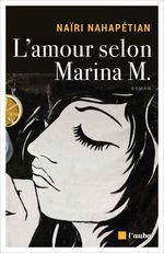 L´amour selon Marina M.  - Nairi Nahapetian