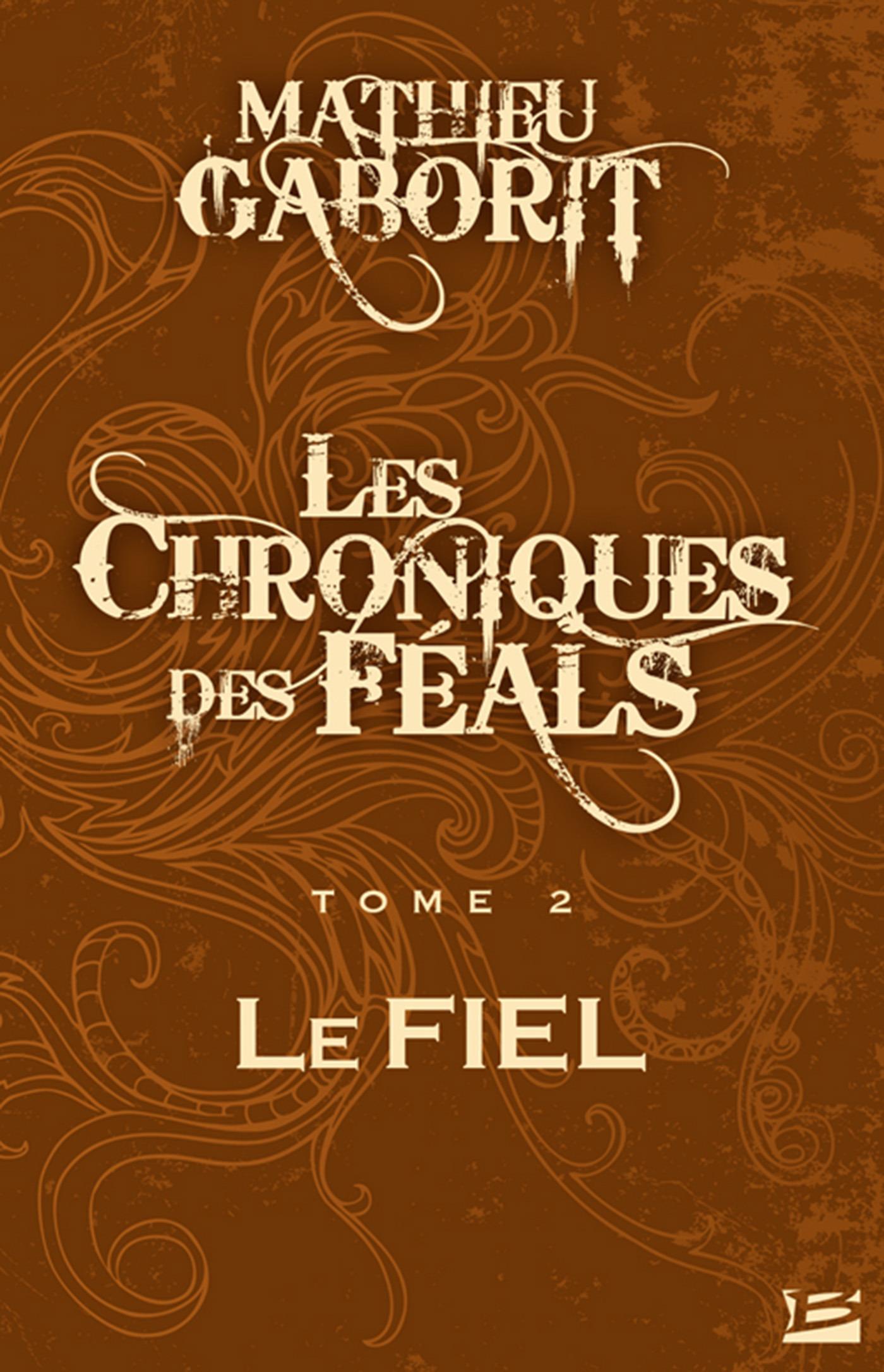 Les chroniques des féals t.2 ; le fiel