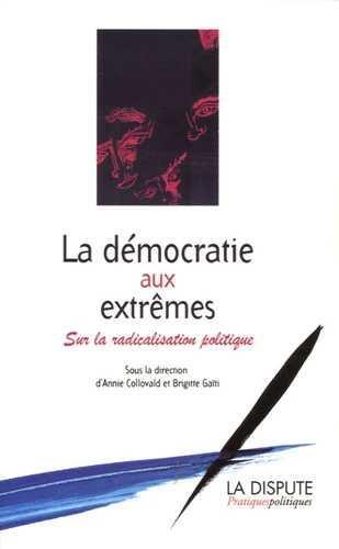 Democratie aux extremes (la) - sur la radicalisation politique