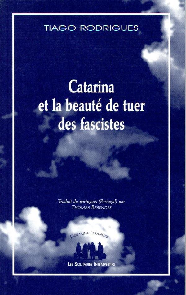 Catarina ou la beauté de tuer des fascistes