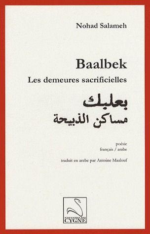Baalbek ; les demeures sacrificielles