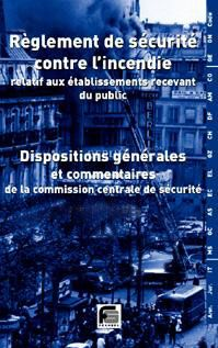 Reglement De Securite Incendie Relatif Aux Etablissements Recevant Du Public ; Dispositions Generales Commentees (26e Edition)