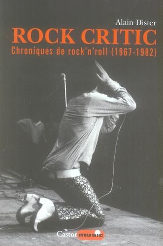 Rock critic ; chroniques de rock'n'roll (1967-1982)