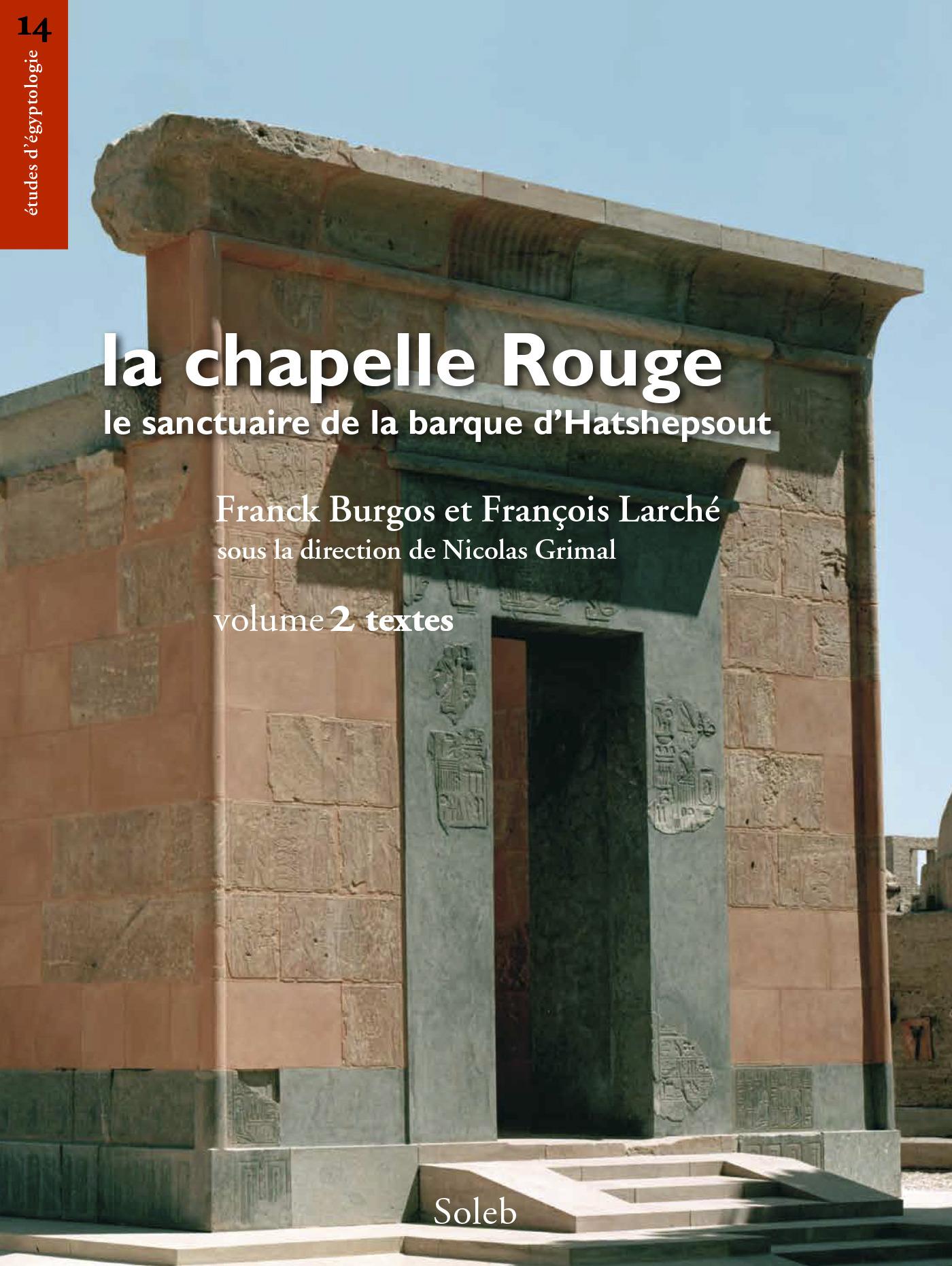 La chapelle rouge, le sanctuaire de barque d'Hatshepsout t.2 ; textes