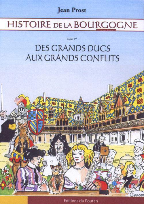 Histoire de la Bourgogne en bandes dessinées t.2 ; des grands ducs aux grands conflits