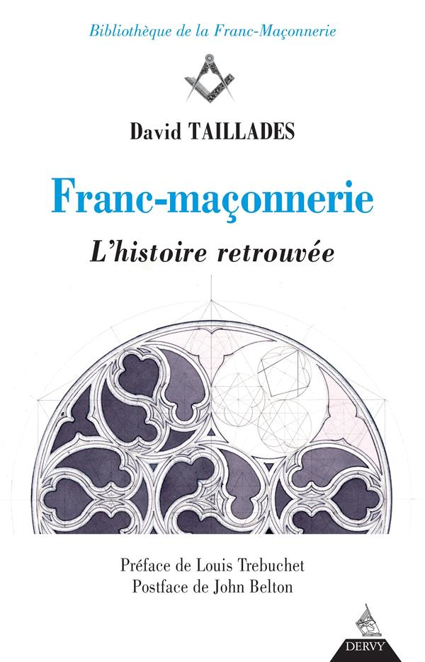 FRANC-MACONNERIE, L'HISTOIRE RETROUVEE