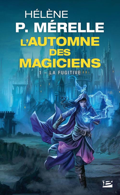 L'automne des magiciens T.1 ; la fugitive