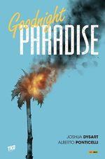 Goodnight Paradise  - Alberto Ponticelli - Joshua Dysart