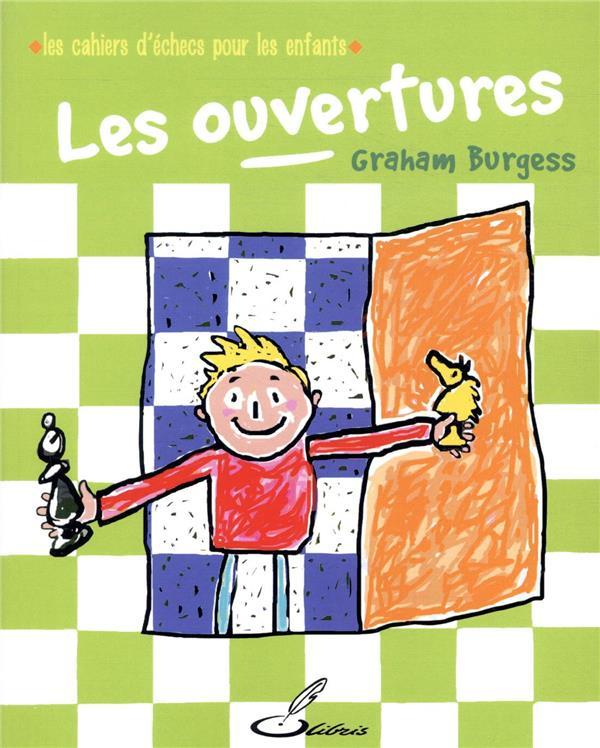 Les cahiers d'échecs pour les enfants : les ouvertures