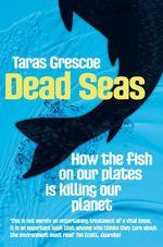 Vente EBooks : Dead Seas  - Taras Grescoe